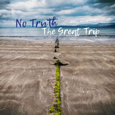 No-Truth_The-Great-Trip_800px